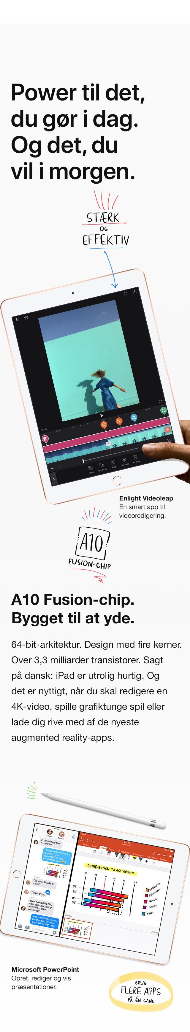 """9,7"""" iPad med A10 Fusion chip, giver dig kraft til at yde mere"""