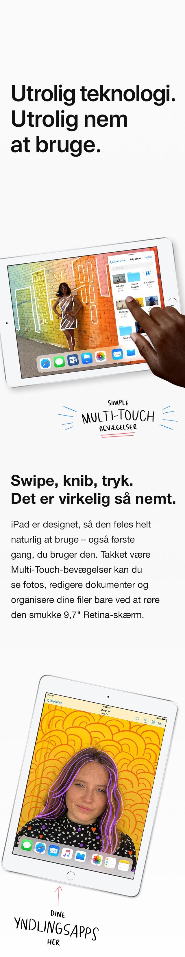 Med multi-touch føles det helt naturligt at bruge iPad'en