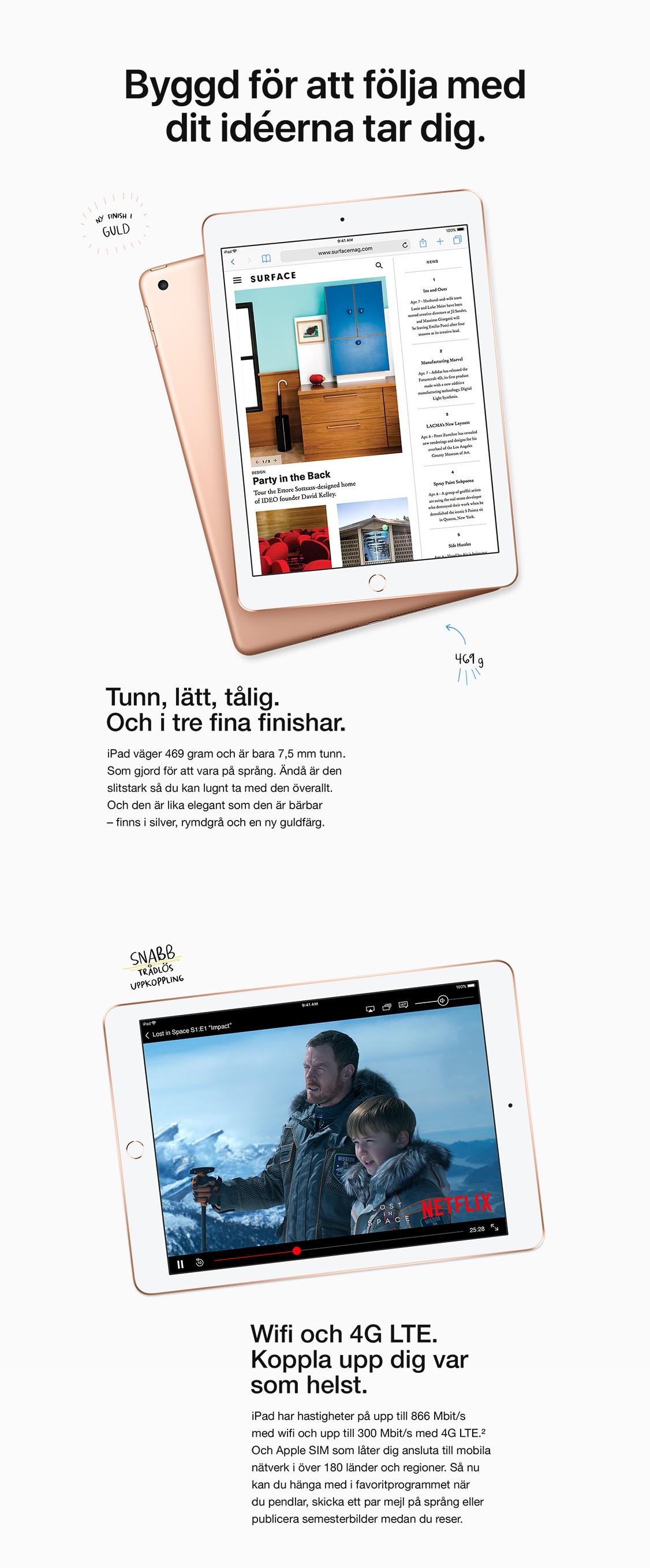Nya iPad är tunn, lätt, tålig och finns i tre fina finishar inkluderat silver, rymdgrå samt en ny guldfärg