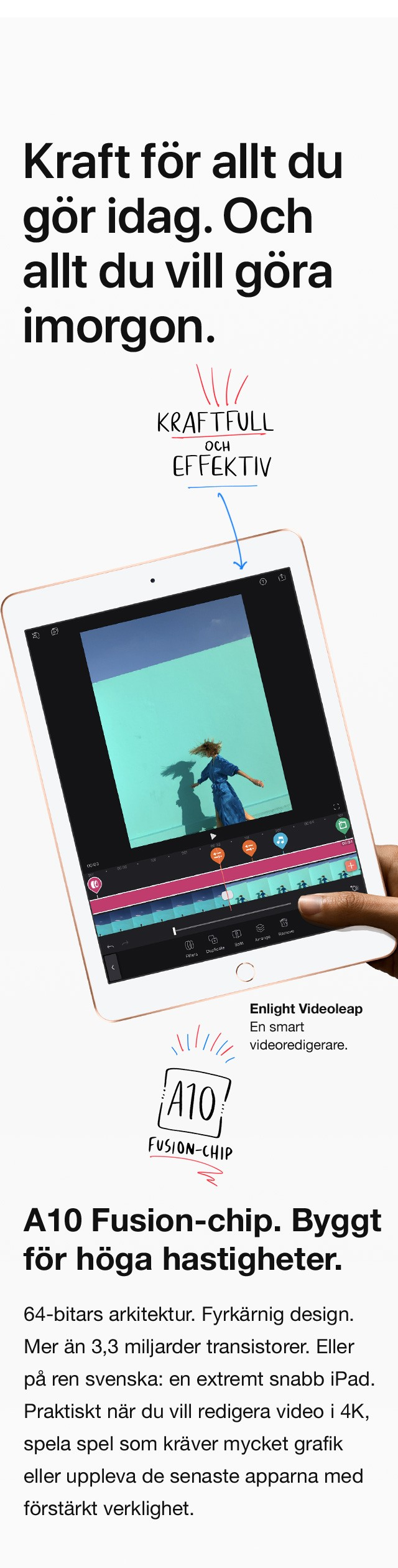 Nya iPad är utrustad med ett kraftigt A10 Fusion-chip med mycket kraft