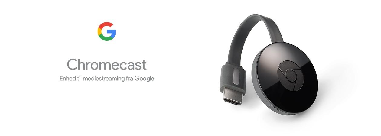 Chromecast - vejen til bedre underholdning
