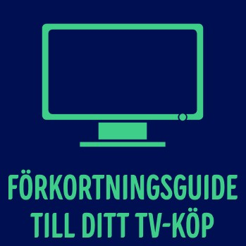 Förkortningsguide till ditt TV-köp