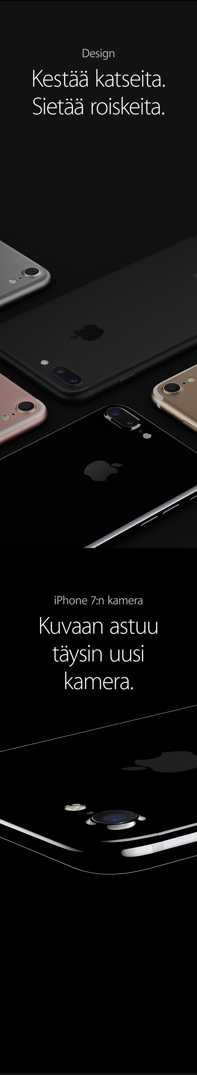 Uskomattomilla ominaisuuksilla varustettu iPhone 7 on todellinen muotovalio. Roiskeita kestävä rakenne, huippuluokan kamera ja aivan uusi kotinäppäin asettavat älypuhelimelle uuden standardin.