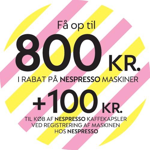 Få op til 800 kr. i rabat ved køb af en Nespresso-maskine* i perioden 22.11.2017 – 21.01.2018.